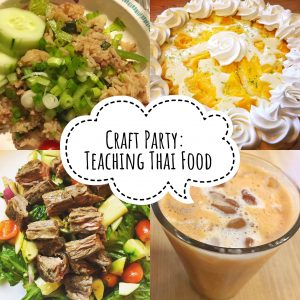 Craft Party: Teaching Thai Food